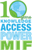 10 Years, Knowledge, access, power: MIF